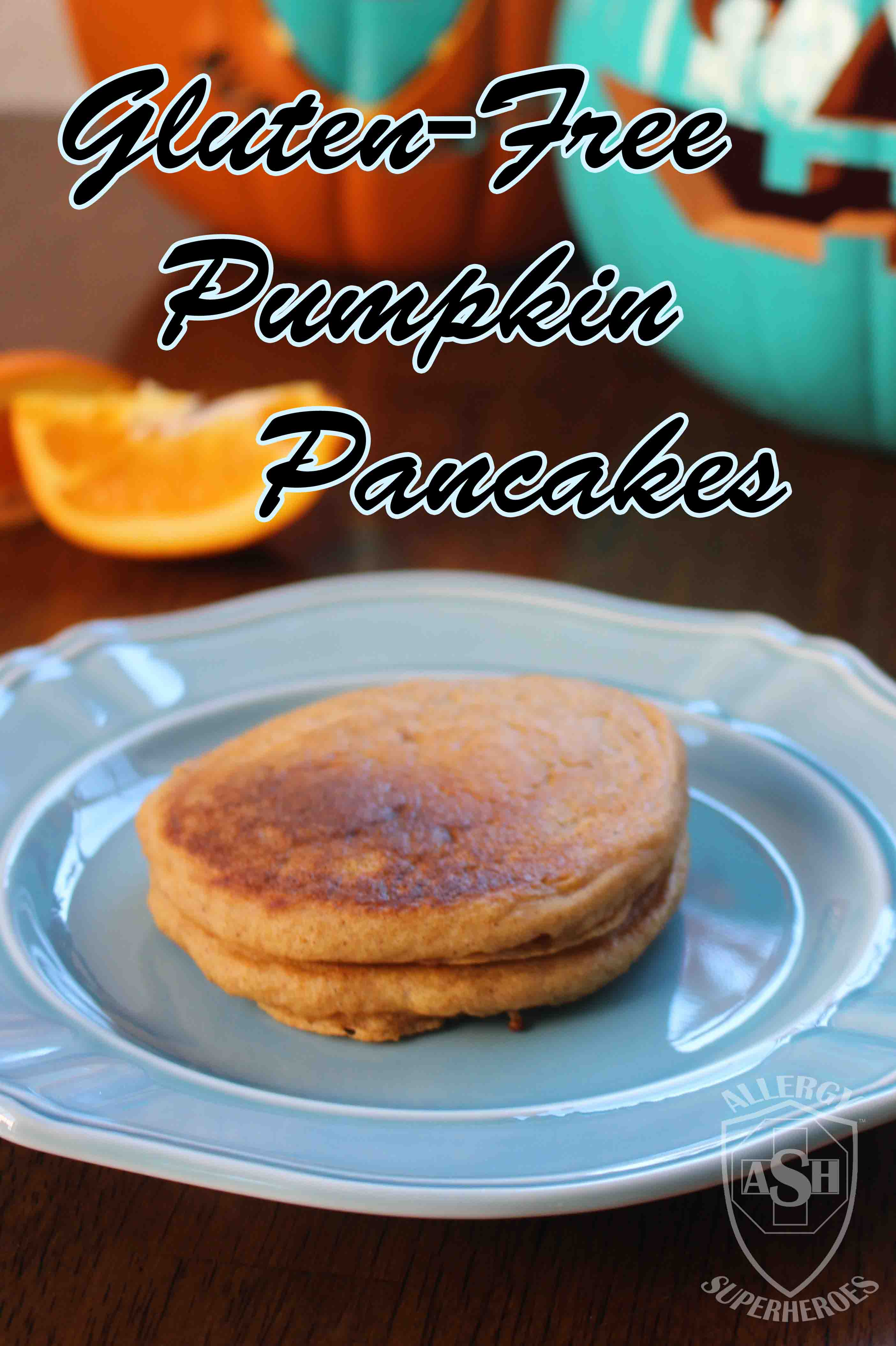 Gluten-Free Pumpkin Pancakes | a tasty seasonal breakfast | by Allergy Superheroes