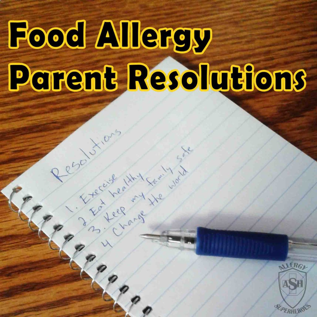 Resolutions for the Food Allergy Parent | Allergy Superheroes