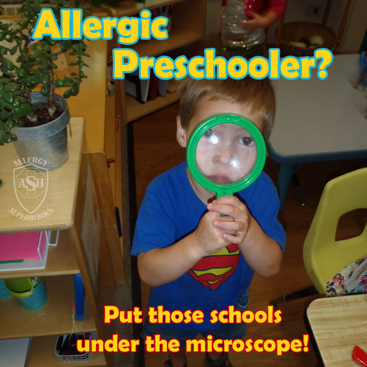 Put the Preschool under the microscope before enrolling your allergic child! | Allergy Superheroes
