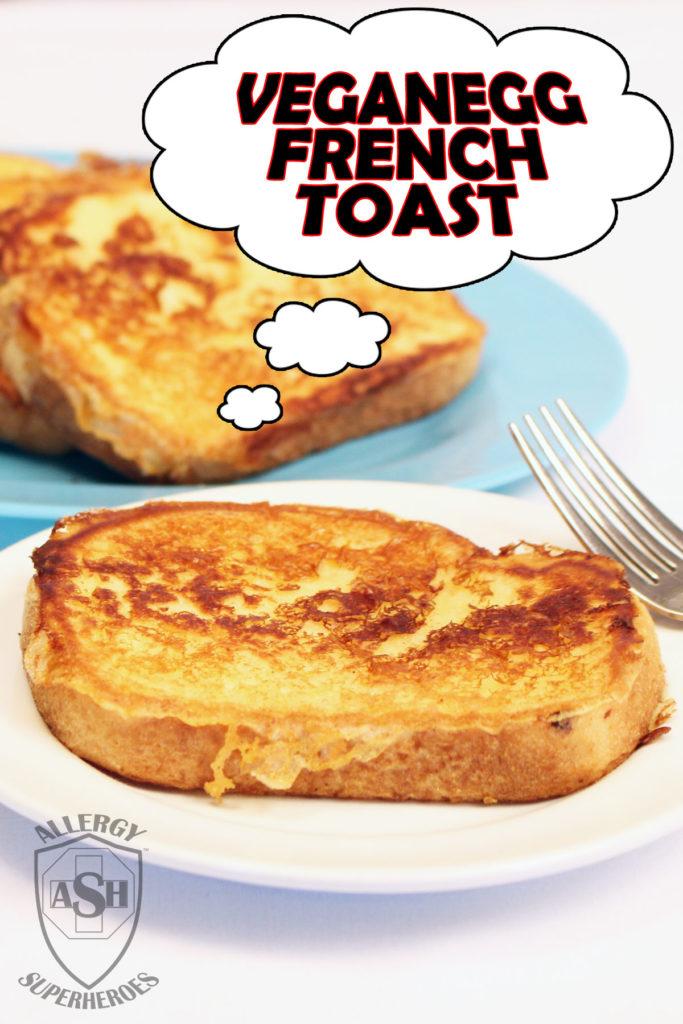 VeganEgg-French-Toast-recipe-Food-Allergy-Superheroes-Egg Free