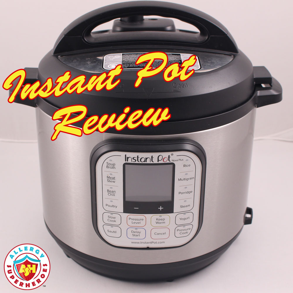 Instant Pot Review by Food Allergy Superheroes | Not Instantly Impressed | There's a learning curve